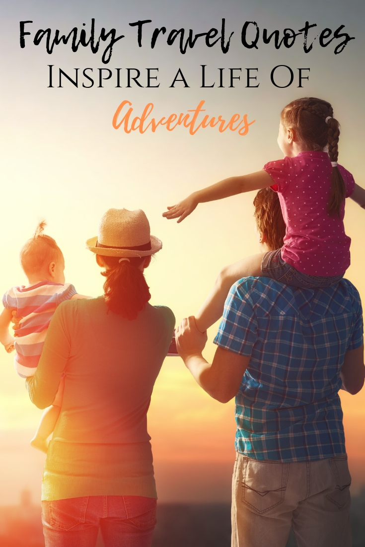 Family Travel Quotes - Inspire a life of adventures to your loved ones.